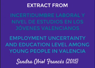 Extract from Incertidumbre Laboral y Nivel de Estudios en los Jóvenes Valencianos/Employment Uncertainty and Education Level among Young People in Valencia: Sandra Obiol Francés (2015)